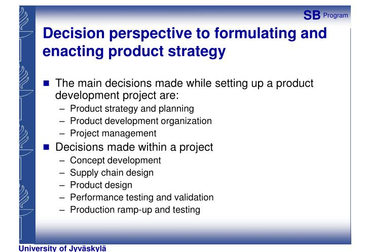Decision perspective to formulating and enacting product strategy