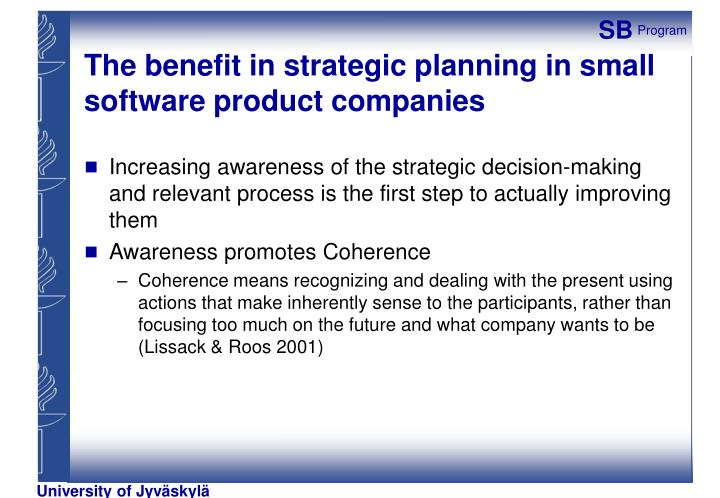 The benefit in strategic planning in small software product companies