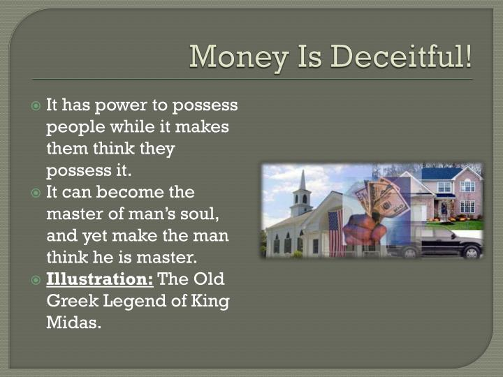 Money Is Deceitful!