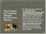 warnings to us who desire to get rich