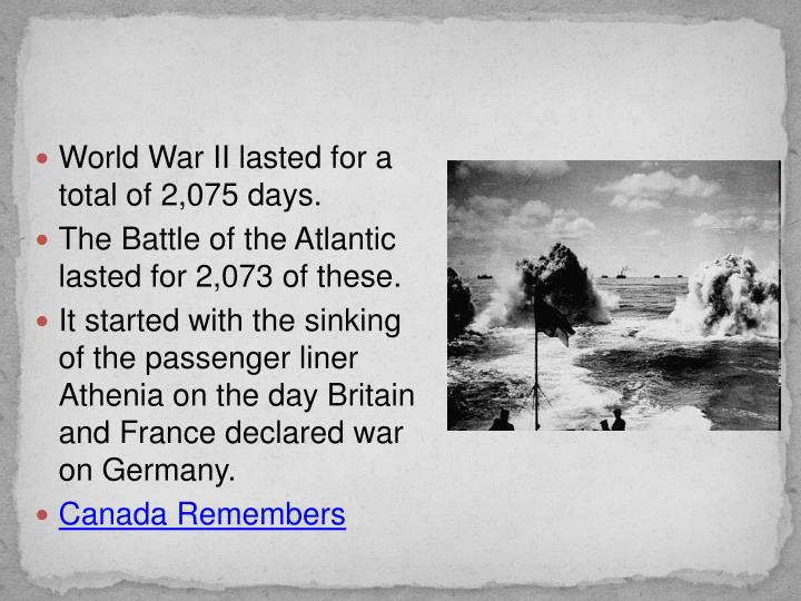World War II lasted for a total of 2,075 days.
