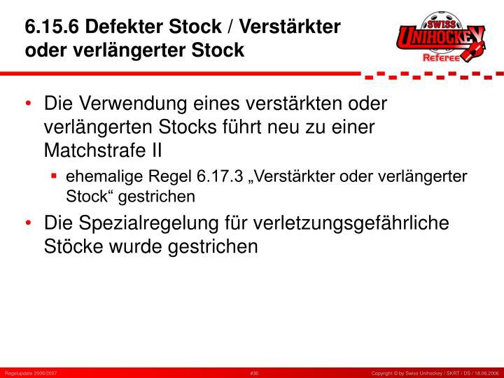 6.15.6 Defekter Stock / Verstärkter oder verlängerter Stock