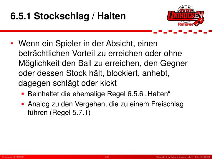 6.5.1 Stockschlag / Halten