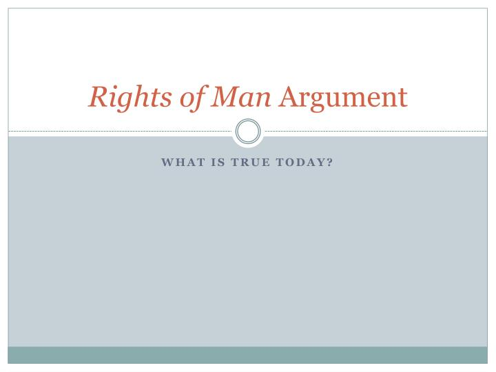 Rights of man argument