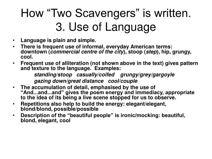 "How ""Two Scavengers"" is written."