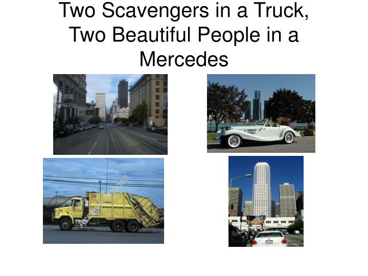 Two Scavengers in a Truck,