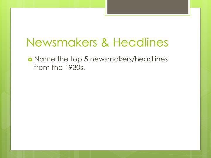 Newsmakers & Headlines