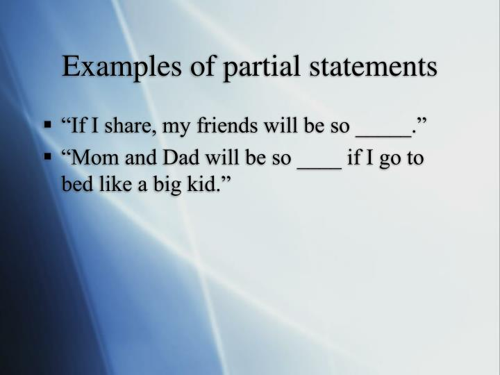 Examples of partial statements