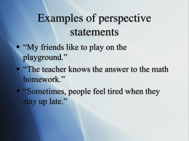 Examples of perspective statements