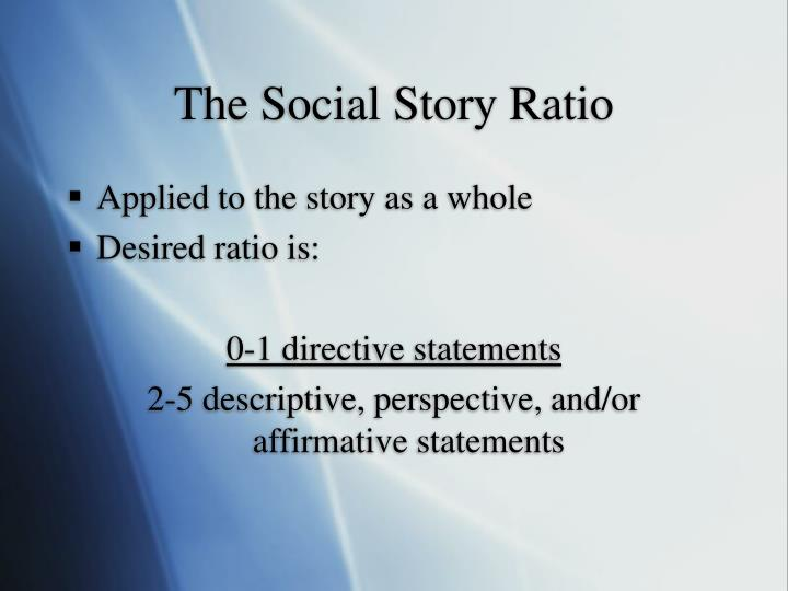 The Social Story Ratio