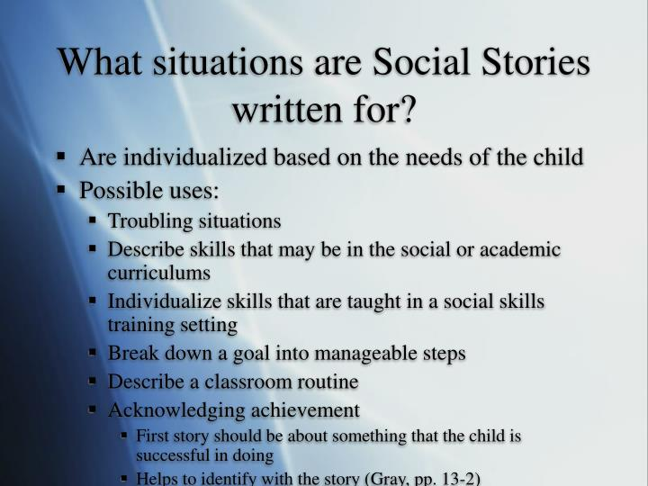 What situations are Social Stories written for?
