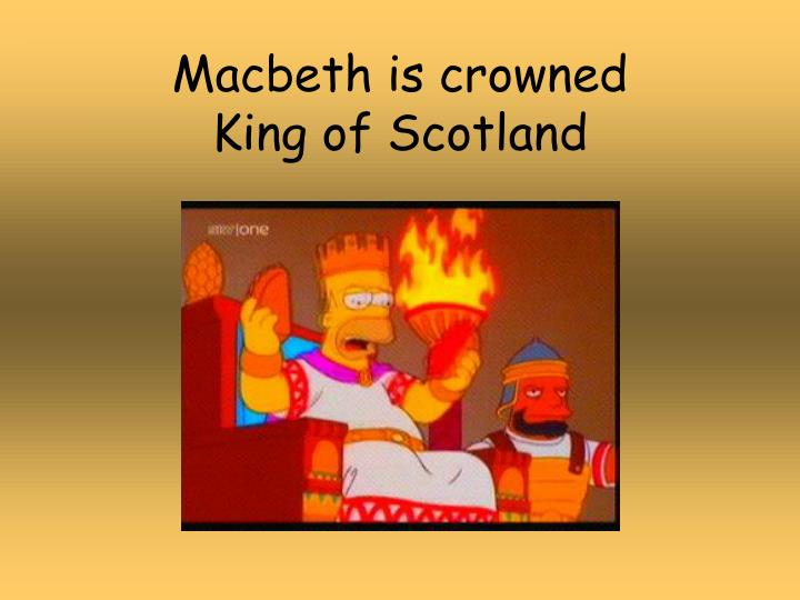 Macbeth is crowned