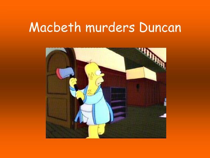 Macbeth murders Duncan
