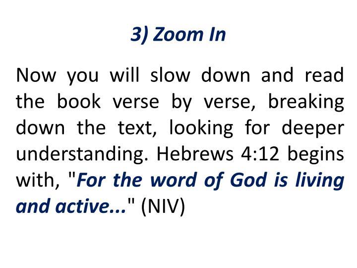 3) Zoom In
