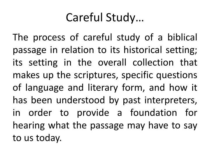 Careful Study…