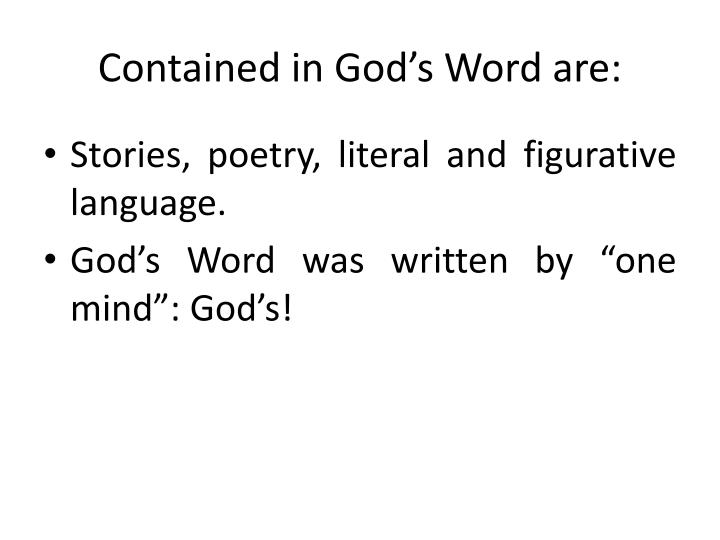 Contained in God's Word are: