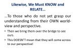 likewise we m ust know and relate