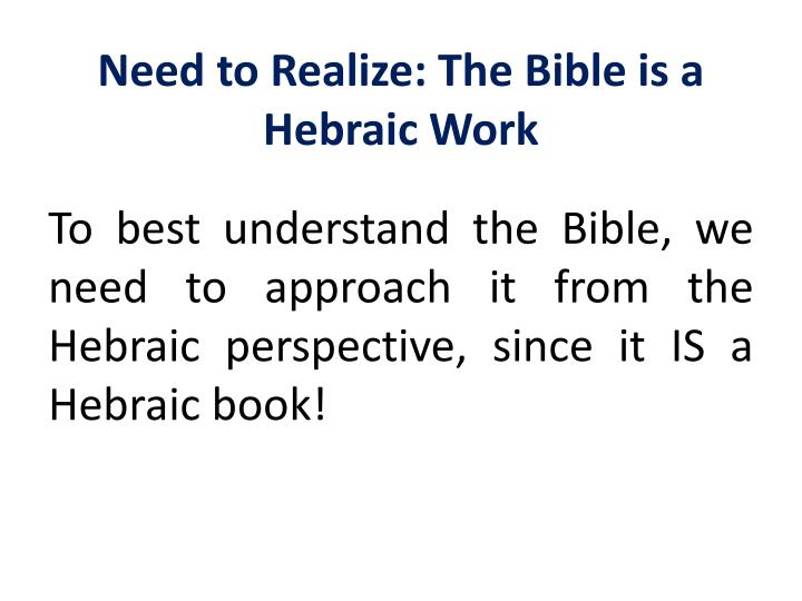 Need to Realize: The Bible is a Hebraic Work