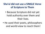 sha ul did not use a single verse of scripture to them