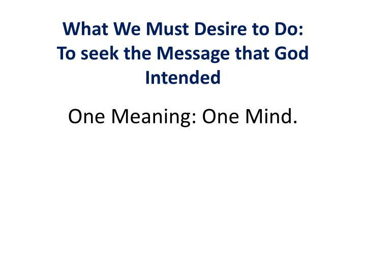 What We Must Desire to Do:
