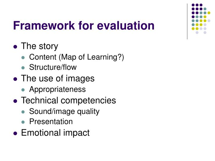 Framework for evaluation