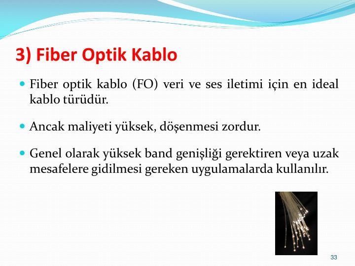 3) Fiber Optik Kablo