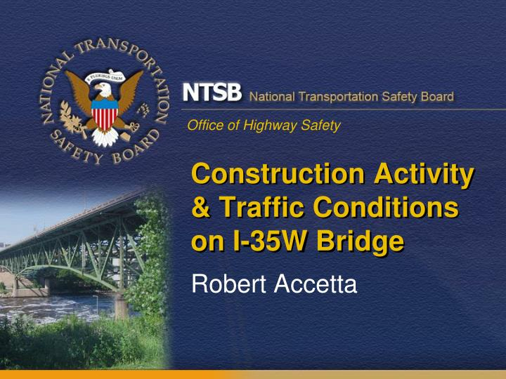 Construction activity traffic conditions on i 35w bridge
