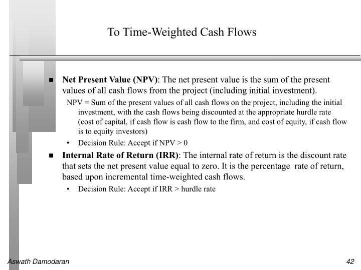 To Time-Weighted Cash Flows