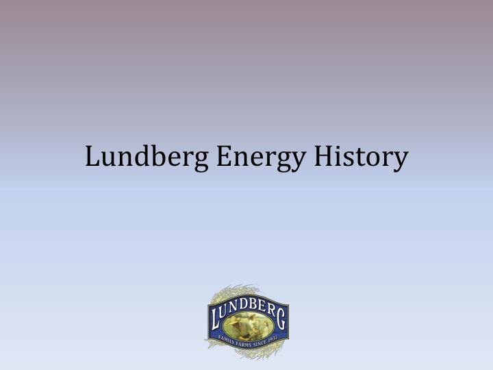 Lundberg Energy History