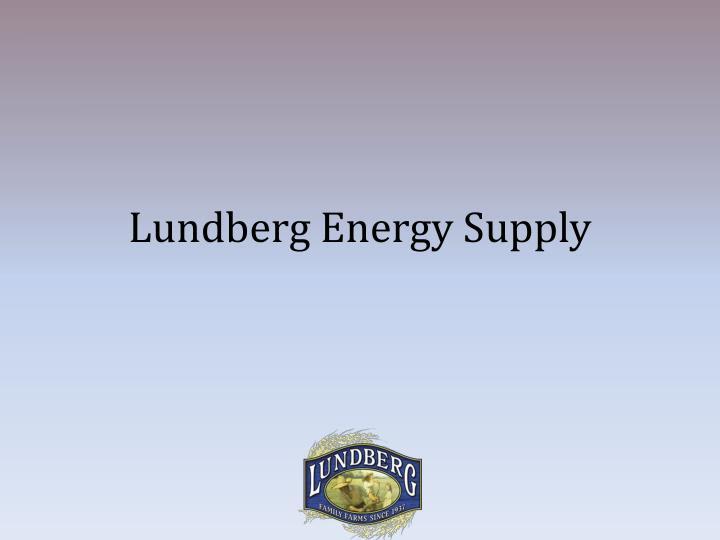 Lundberg Energy Supply