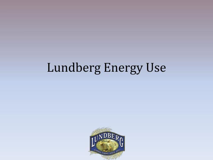 Lundberg Energy Use