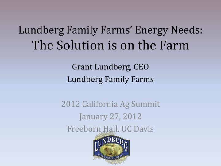 Lundberg family farms energy needs the solution is on the farm