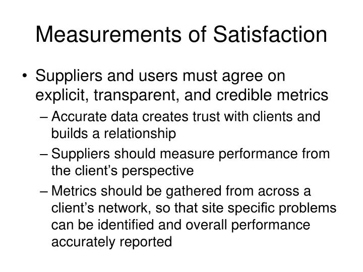 Measurements of Satisfaction
