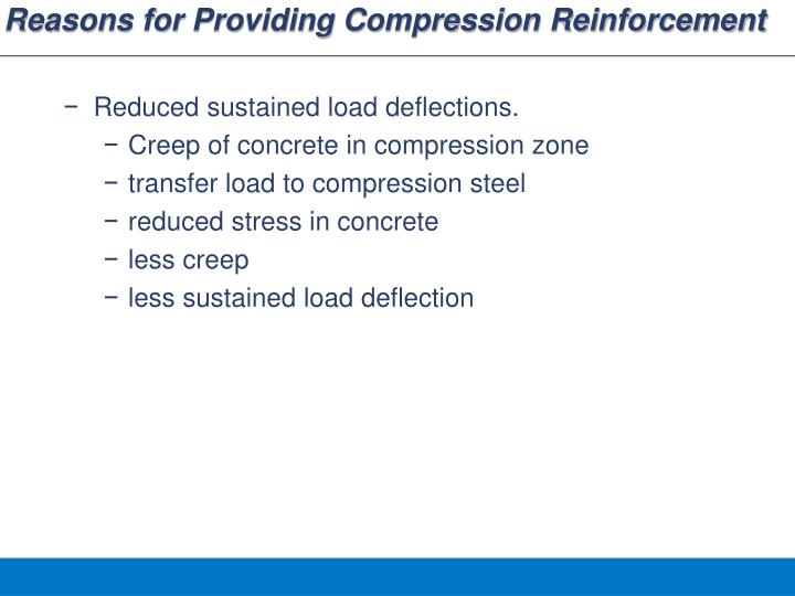 Reasons for Providing Compression Reinforcement