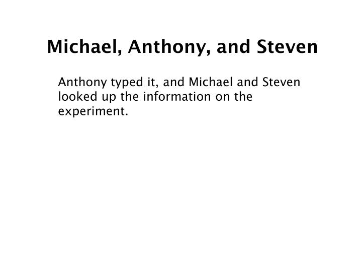 Michael, Anthony, and Steven
