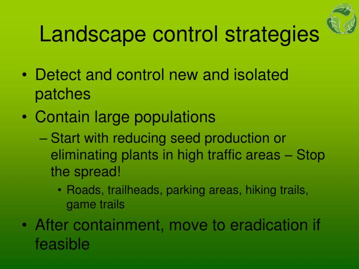 Landscape control strategies
