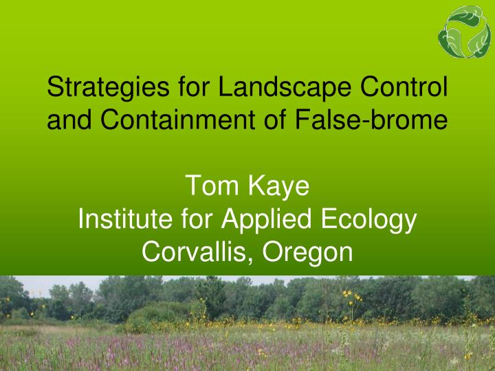Strategies for Landscape Control and Containment of False-brome