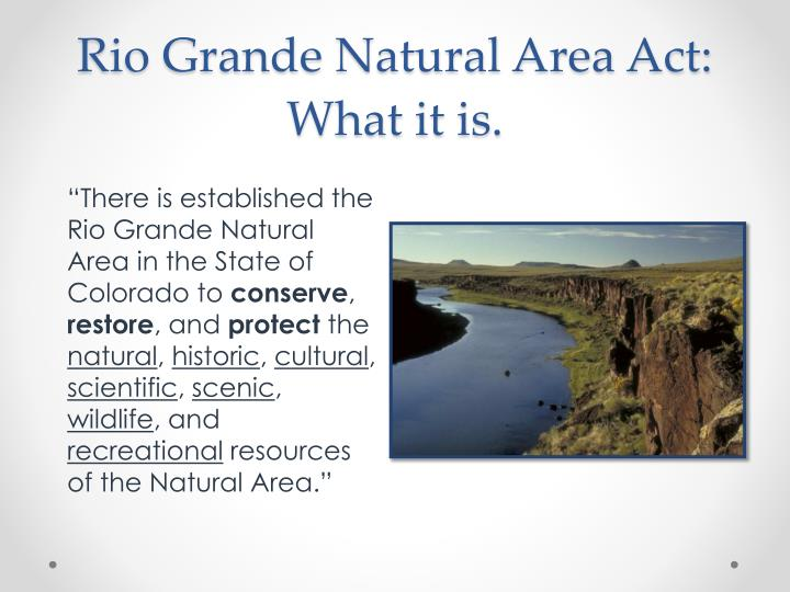 Rio Grande Natural Area Act: What it is.