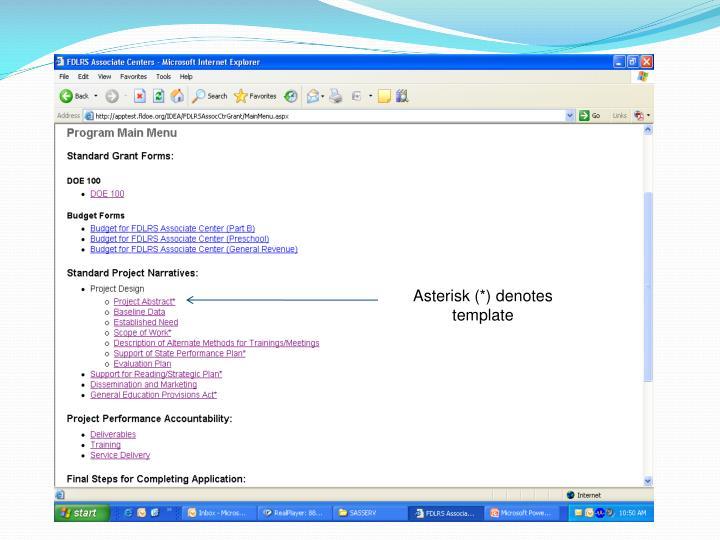 Asterisk (*) denotes template
