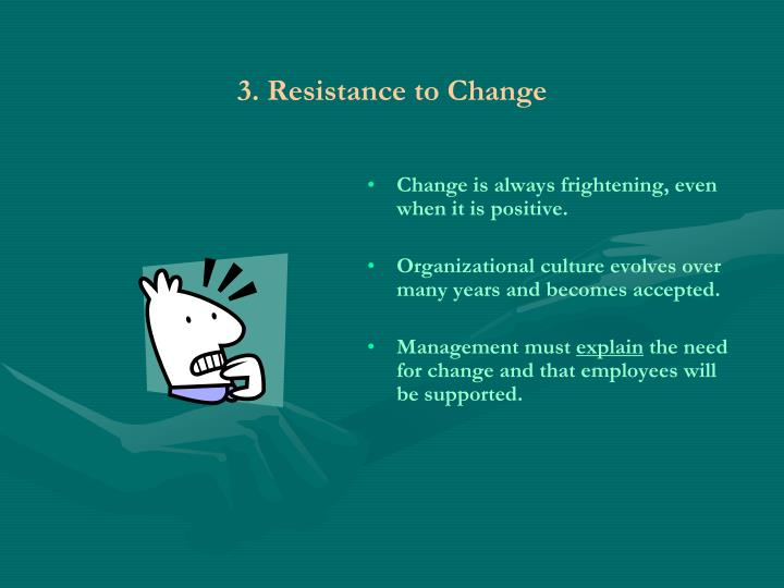 3. Resistance to Change