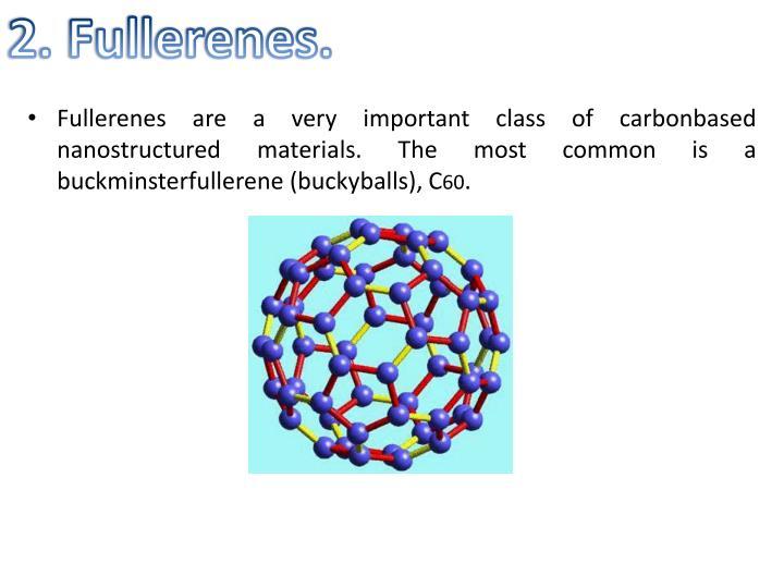 2. Fullerenes.