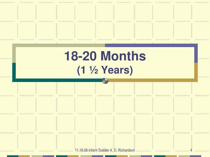 18-20 Months