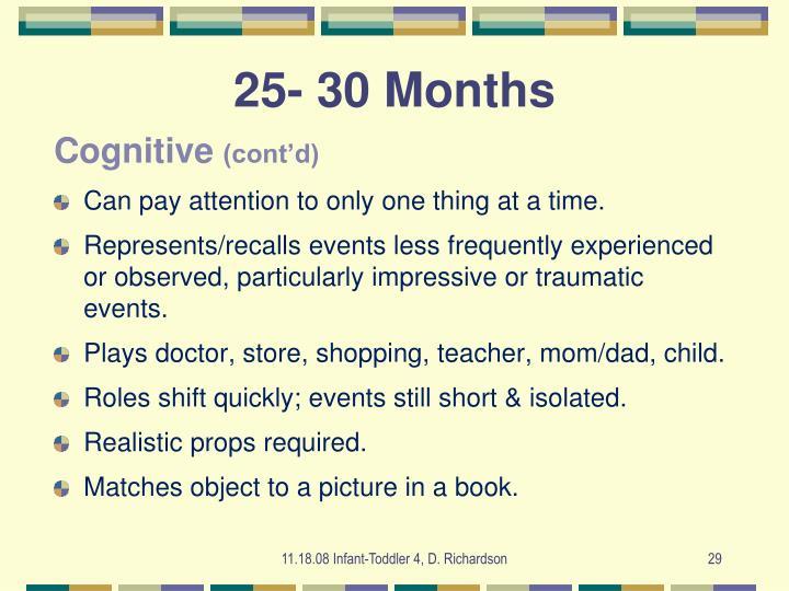 25- 30 Months