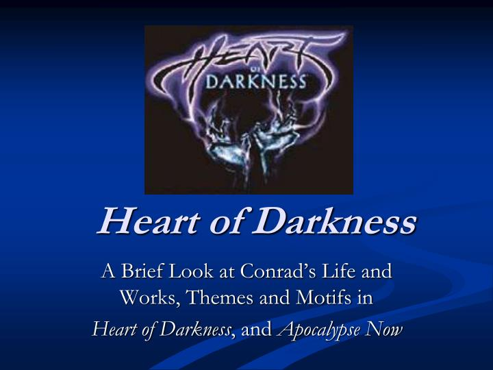 heart of darkness and apocalypse now essay