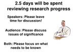 2 5 days will be spent reviewing research progress