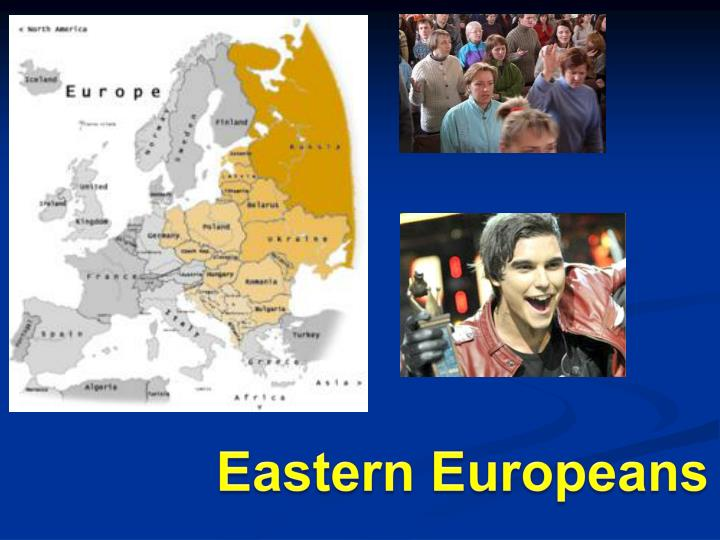 Eastern Europeans
