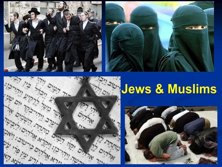 Jews & Muslims