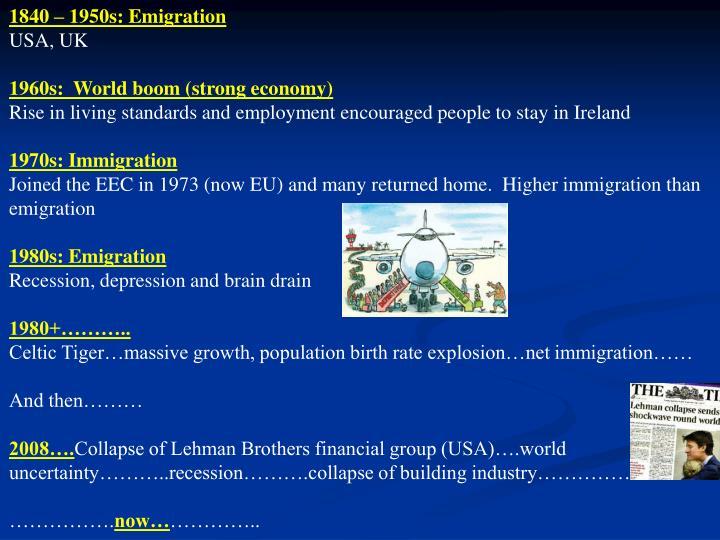1840 – 1950s: Emigration