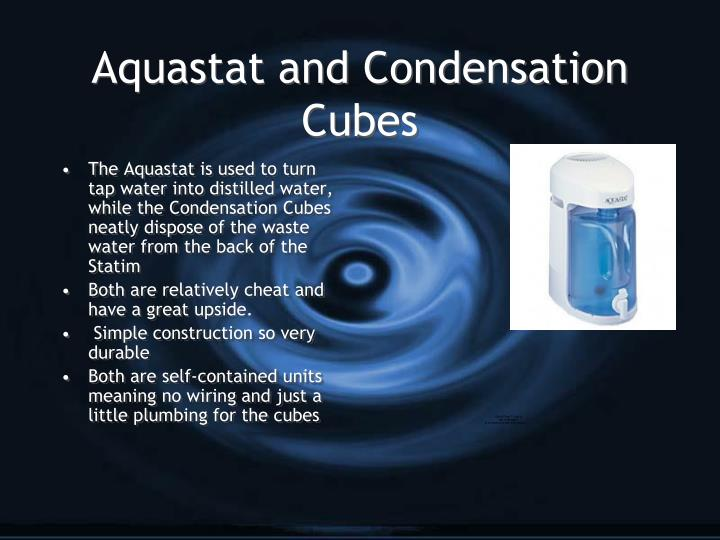 Aquastat and Condensation Cubes