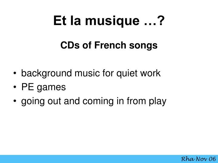 Et la musique …?